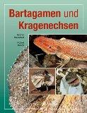 Bosch, Hubert und Andree Hauschild: Bartagamen und Kragenechsen 2.Auflage