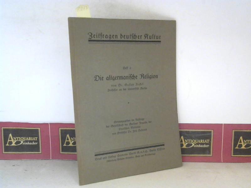 Die Altgermanische Religion. (= Zeitfragen deutscher Kultur Heft 2). 1.Auflage