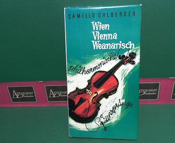 Wien Vienna Weanarisch oder Philharmonische Seitensprünge - Gedichte und Balladen. 1.Auflage