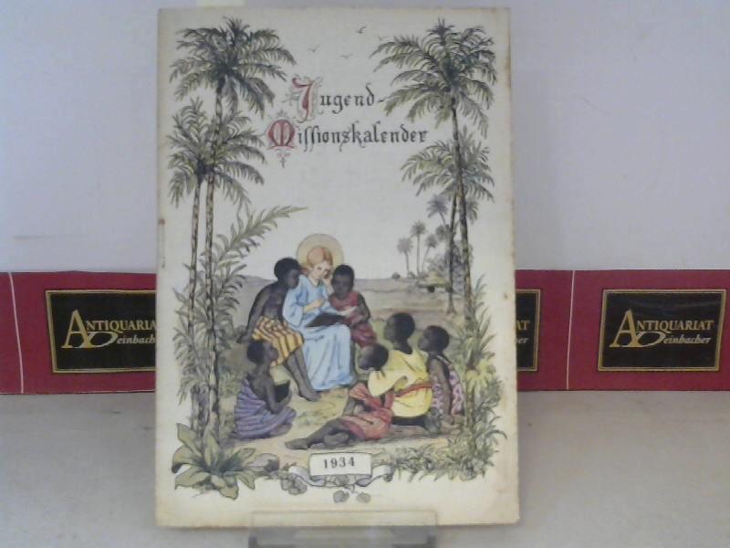 Jugend-Missionskalender für das Jahr des Herrn 1934. 26.Jahrgang. Herausgegeben von der St.Petrus Claver-Sodalität für die afrikanischen Missionen. 1.Auflage