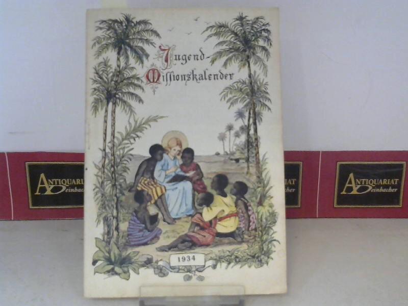 Jugend-Missionskalender für das Jahr des Herrn 1934. - 26.Jahrgang. Herausgegeben von der St.Petrus Claver-Sodalität für die afrikanischen Missionen. 1.Auflage