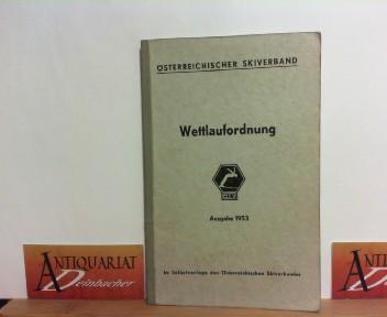 Österreichischer Skiverband. Wettlaufordnung. Ausgabe 1953. 1.Auflage,