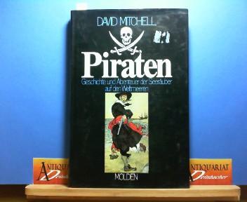Piraten - Geschichte und Abenteuer der Seeräuber auf den Weltmeeren. [Aus d. Engl. übertr. von Hans Jürgen von Koskull] 1. Aufl.