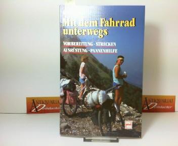 Mit dem Fahrrad unterwegs - Vorbereitung, Strecken, Ausrüstung, Pannenhilfe. 2. Aufl.