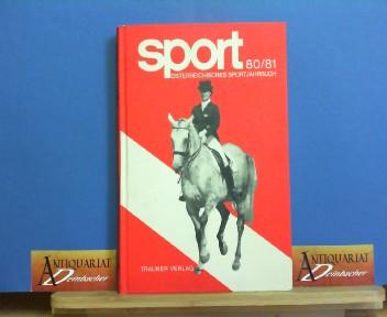Sport 80/81 - Österreichisches Sportjahrbuch. Herausgegeben von der Österreichischer Bundes-Sportorganisation. 1. Aufl.