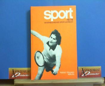 Sport 78/79 - Österreichisches Sportjahrbuch. Herausgegeben von der Österreichischer Bundes-Sportorganisation. 1. Aufl.