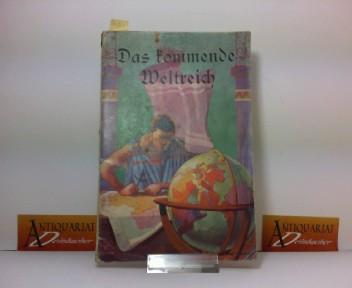 Das kommende Weltreich - Eine Deutung des 2., 7., 8. Und 9. Kapitels des Buches Daniel im Lichte der gegenwärtigen Verhältnisse auf Erden. 1. Aufl.