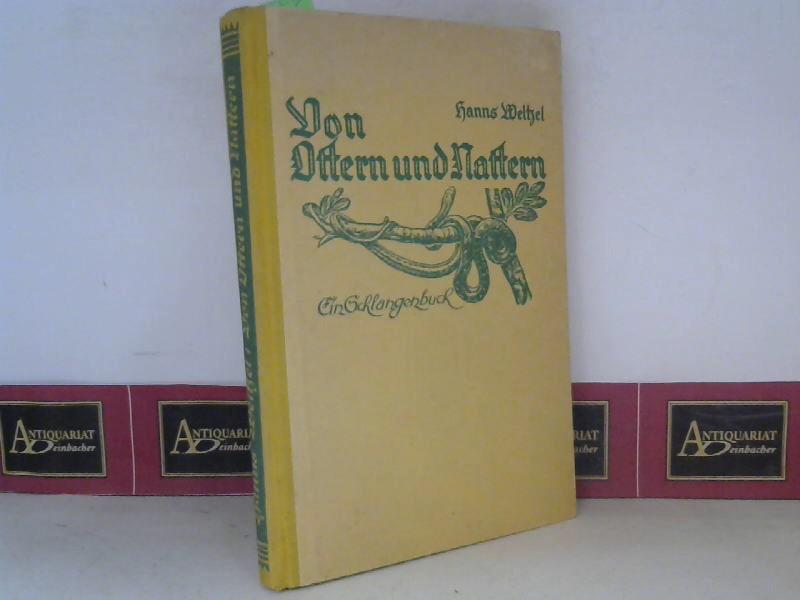 Weltzel, Hanns: Von Ottern und Nattern - Ein Schlangenbuch. 1.Auflage,
