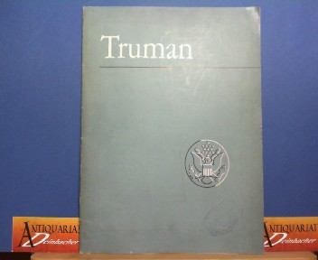 """Truman """" The man who succeeded the late Franklin D.Roosevelt as President of the United States, thereby assuming worldwide responsibilities for war and peace."""" - Information text. 1.Auflage,"""