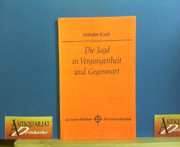 Die Jagd in Vergangenheit und Gegenwart. (= Kosmos-Bibliothek Band 230), 1. Aufl.