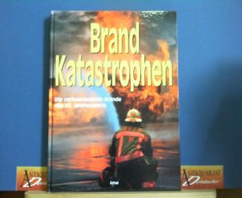 Brandkatastrophen. Die verheerendsten Brände des 20. Jahrhunderts. 1.Auflage,