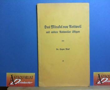 Das Mirakel von Rottweil und andere Rottweiler Skizzen. 1.Auflage,