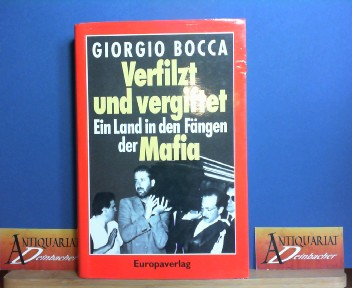 Verfilzt und vergiftet - Ein Land in den Fängen der Mafia. 1.Auflage,