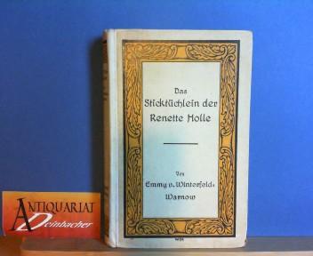 Das Sticktüchlein der Renette Holle - Alt-Bremer Roman. 1.Auflage,