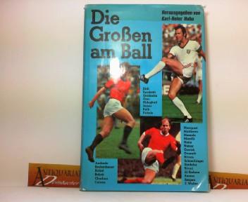 Huba, Karl-Heinz: Die großen am Ball. 1.Auflage,