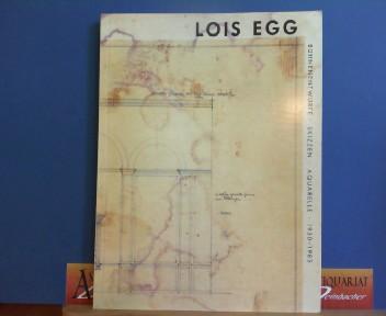 Lois Egg - Bühnenentwürfe - Skizzen -  Aquarelle. 1930-1985. 1.Auflage,