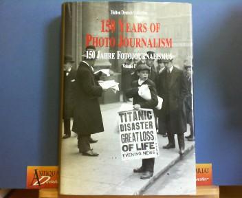 Yapp, Nick und Amanda Hopkinson: Hundertfünfzig Jahre Fotojournalismus - Volume 1. - 150 Years of Photo Journalism. 1.Auflage,