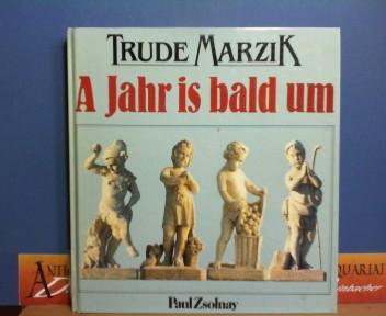 Marzik, Trude: A Jahr is bald um. 1.Auflage,
