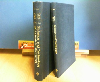 Science and Technology of Industrial Diamonds (in two Volumes) - Vol.1: Science. Vol.2: Technology. 1.Auflage,