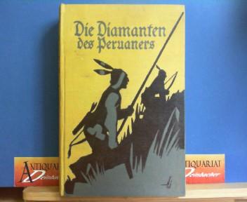 Die Diamanten des Peruaners. Fahrten durch Brasilien und Peru. 8.Auflage