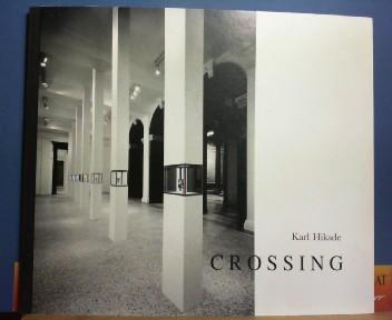 Crossing. (= Katalog zur Ausstellung in der Bibliothek, Gemälde-Galerie). 1.Auflage,