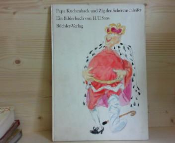 Saas, H. U.: Papa Kuchenback und Zig der Scherenschleifer. 1.Auflage,