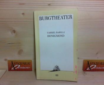 Honigmond. (= Burgtheater-Programmbuch Nr. 88). 1. Aufl.