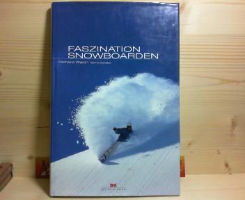 Faszination Snowboarden. 1.Auflage,