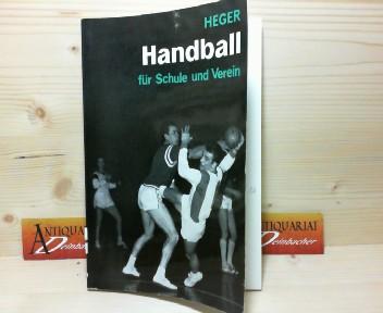 Handball für Schule und Verein. - Hallen- und Kleinfeldhandball. 1.Auflage,