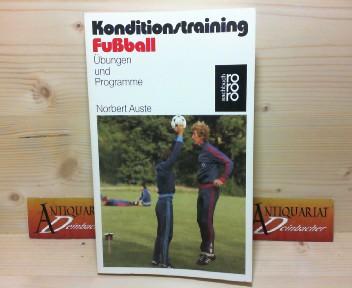 Konditionstraining Fußball. Übungen und Programme. 1.Auflage,