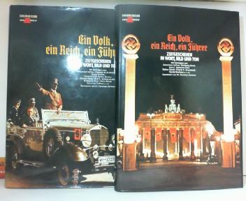 Ein Volk, ein Reich, ein Führer - Dokumentation - Das III.Reich - Eine historische Collage über den erregendsten Abschnitt deutscher Geschichte - 1933-1937 in zwei Bänden. 1. Aufl.