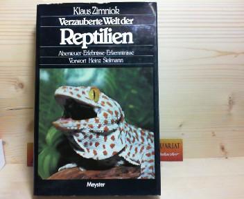 Zimniok, Klaus: Verzauberte Welt der Reptilien. - Abenteuer, Erlebnisse, Erkenntnisse. 1.Auflage,