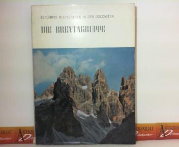Berühmte Kletterziele in den Dolomiten - Die Brentagruppe. 1.Auflage,