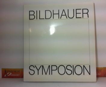 Salzburger Bildhauersymposion 1985 - Eine Bilanz mit weiterführenden Perspektiven. 1.Auflage,