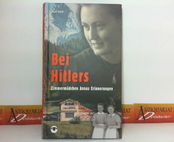Bei Hitlers. - Zimmermädchen Annas Erinnerungen. 1.Auflage,