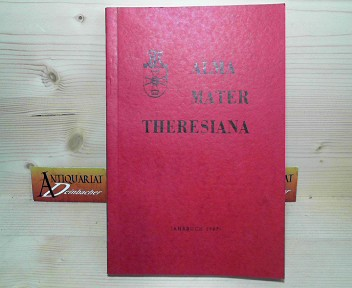 Alma Mater Theresiana - Jahrbuch 1987. 1.Auflage,