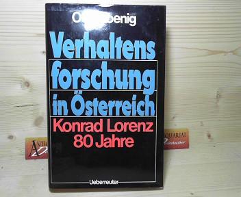 Verhaltensforschung in Österreich. - Konrad Lorenz 80 Jahre. 1. Aufl.
