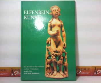 Elfenbeinkunst. - Eine Auswahl und Dokumentation kostbarer Elfenbeinkunst aus aller Welt durch 7 Jahrhunderte. 1.Auflage,