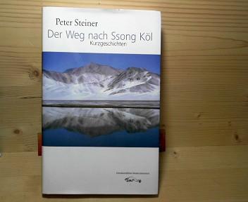 Der Weg nach Ssong Köl - Kurzgeschichten. 1.Auflage,