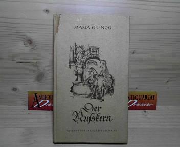 Grengg, Maria: Der Nusskern - Erzählung. 1. Aufl.