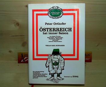 Österreich hat immer Saison. Von denen Türcken, Nibelungen, Petschenegen, Frantzosen, Magyaren und vielen anderen Österreichern.