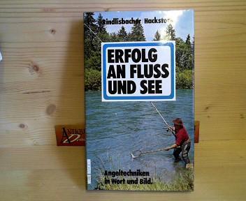 Erfolg an Fluß und See - Angeltechniken in Wort und Bild. 2. Aufl.