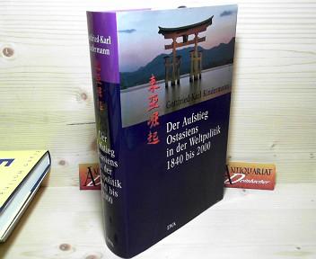 Der Aufstieg Ostasiens in der Weltpolitik 1840 bis 2000. 1.Auflage,