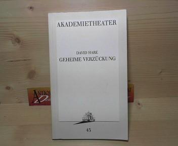 Geheime Verzückung. (= Programmbuch 43, Akademietheater 1989). 1. Aufl.