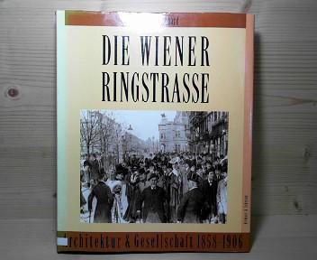 Die Wiener Ringstraße - Architektur und Gesellschaft 1858-1906. (= Zeitenwende im Kaiserreich). 1. Aufl.
