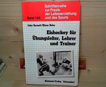 Eishockey für Übungsleiter, Lehrer und Trainer. (= Schriftenreihe zur Praxis der Leibeserziehung und des Sports, Band 146). 1.Auflage,