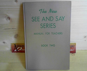 Manual for teachers to accompany The New SEE and SAY Series - Book two. 1.Auflage,