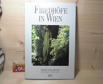 Friedhöfe in Wien. 1.Auflage,