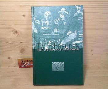 Dietrich, Gudrun, Ulrike Vitovec Roland Girtler u. a.: Tafelfreuden - Essen und Trinken als Lebenssymbolik. 1.Auflage,