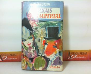 Zirkus Imperial - Roman. 1.Auflage,
